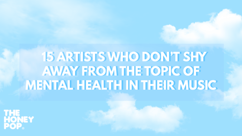 15 Artists Who Don't Shy Away From The Topic of Mental Health in Their Music