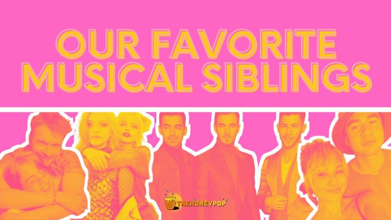 Here Are Some Of Our Favorite Musical Siblings