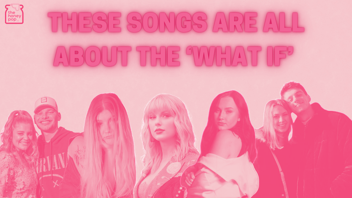 These Songs Are All About The 'What If'