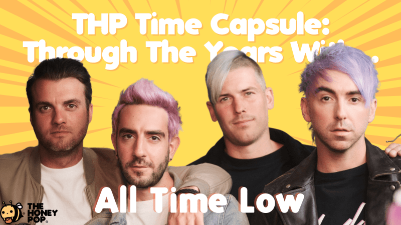 THP Time Capsule: Through The Years With All Time Low