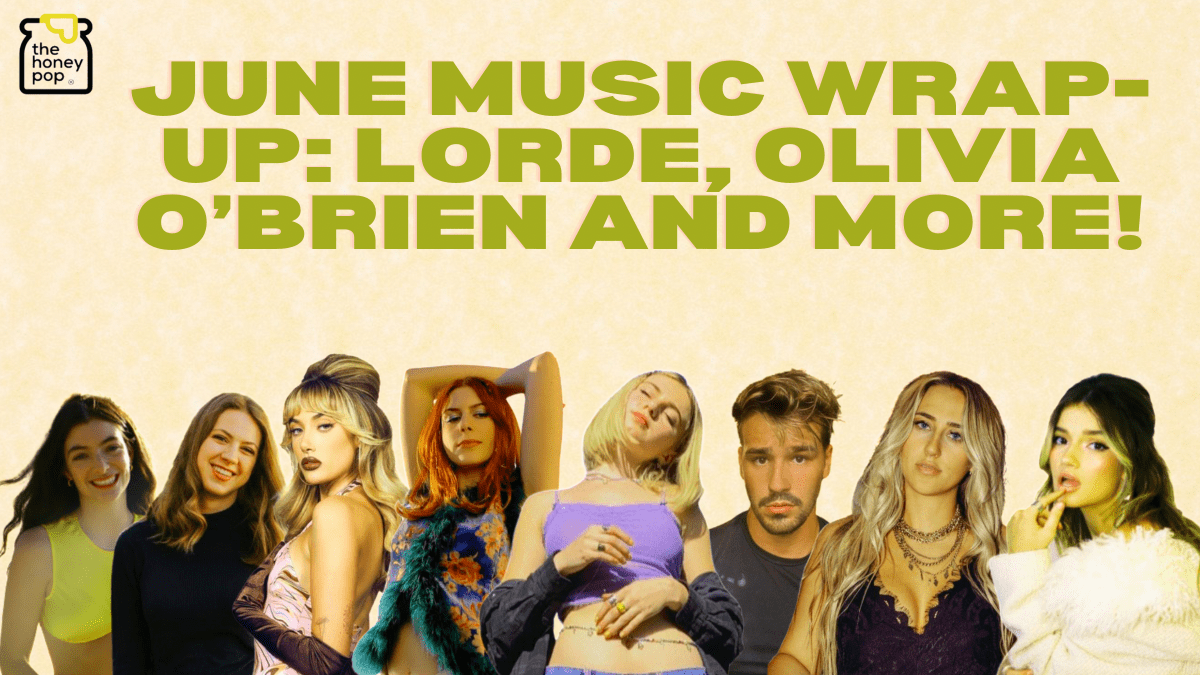 June Music Wrap-Up: Lorde, Olivia O'Brien And More!