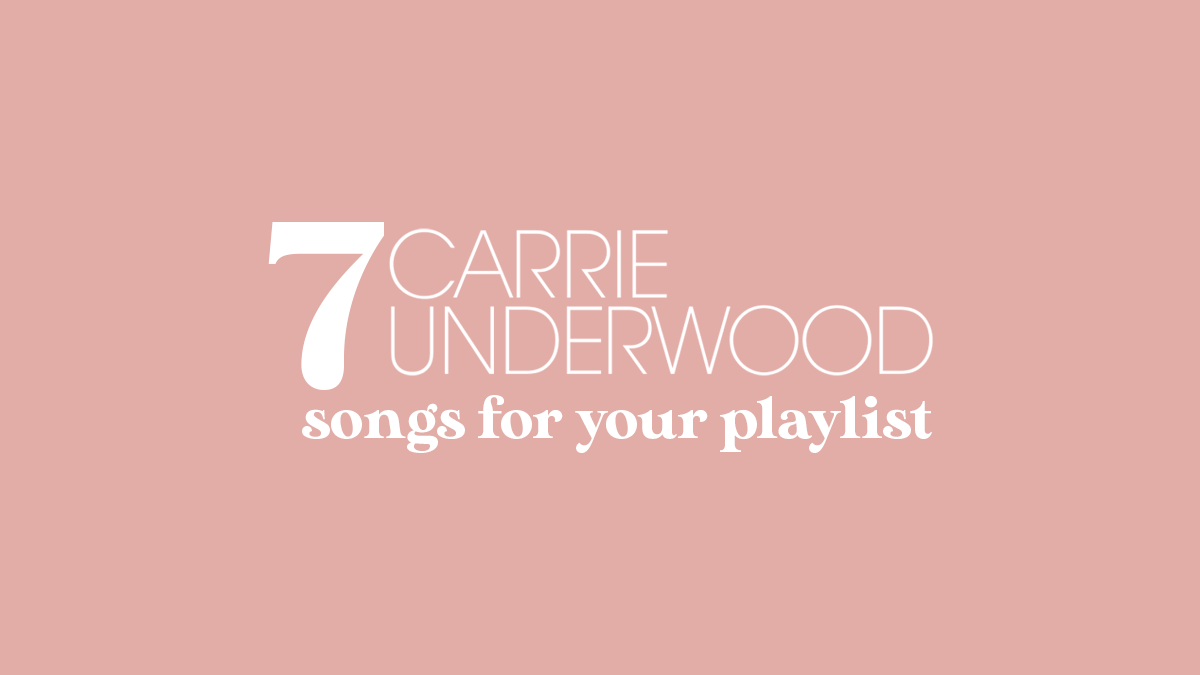 7 Carrie Underwood Songs For Your Playlist