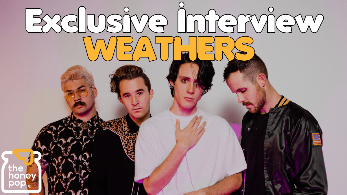 Your New Fave Band Weathers Is Here To Talk Music, Stranger Things, And More!