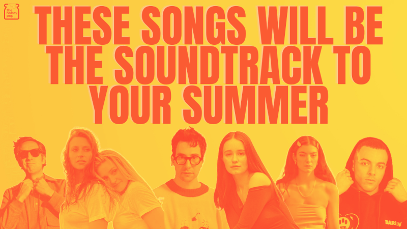 These Songs Will Be The Soundtrack To Your Summer