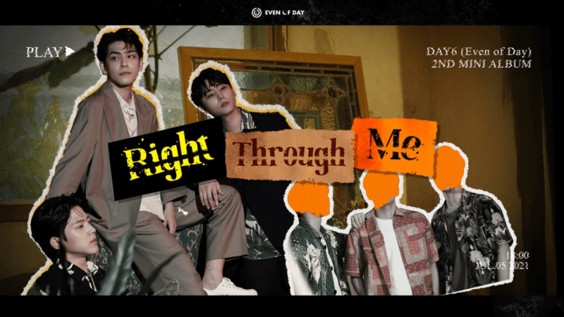 DAY6 (Even of Day) Is Back With Their New Masterpiece: 'Right Through Me'