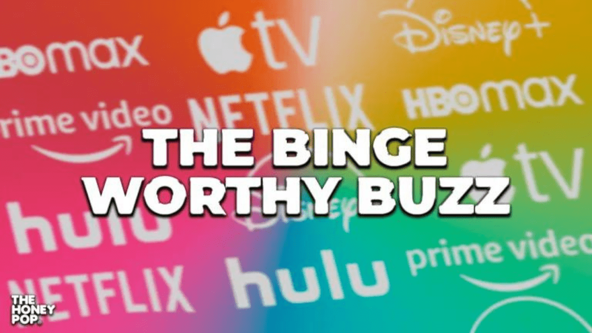 Binge-Worthy Buzz: See What's Buzzing This Week