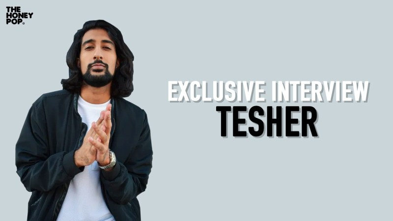 Connecting With Tesher In Our Exclusive Interview