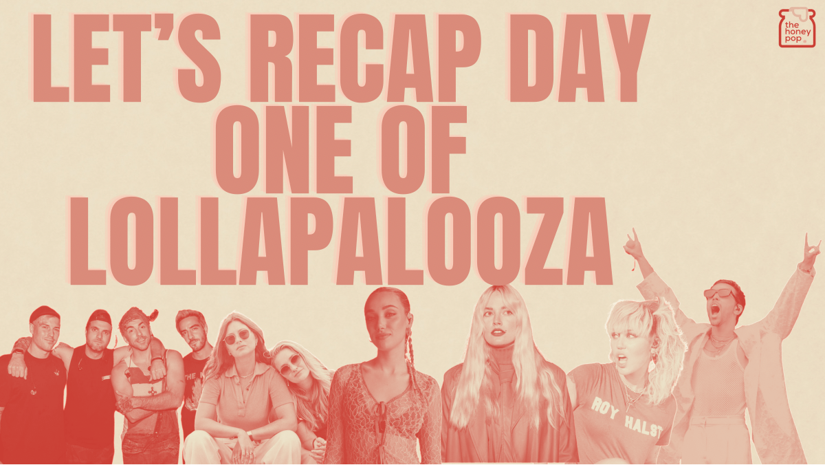 Let's Recap Day One Of Lollapalooza