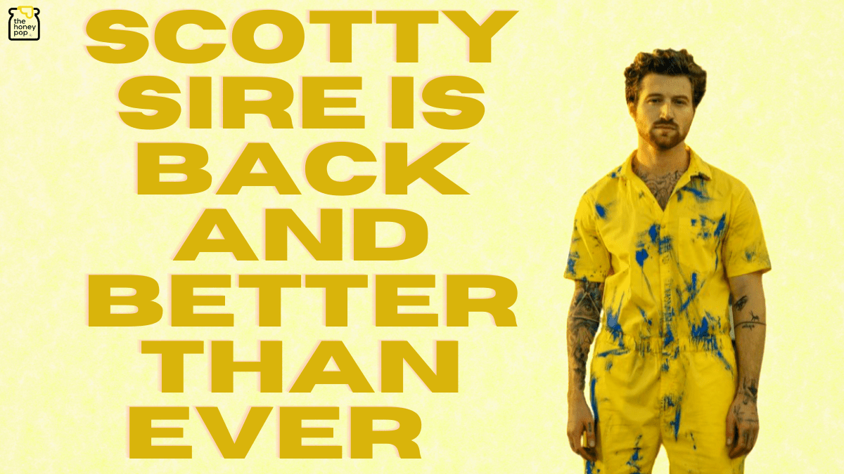 Scotty Sire Is Back And Better Than Ever