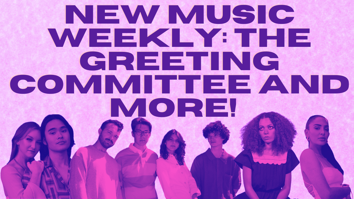 New Music Weekly: The Greeting Committee And More!