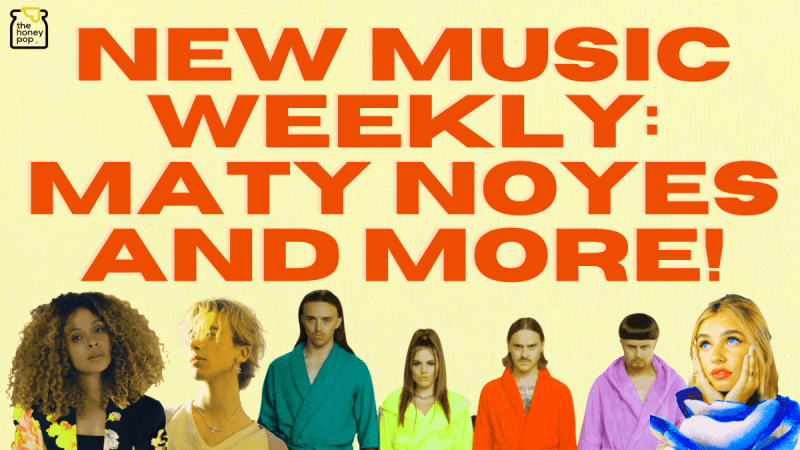 New Music Weekly: Maty Noyes and More!