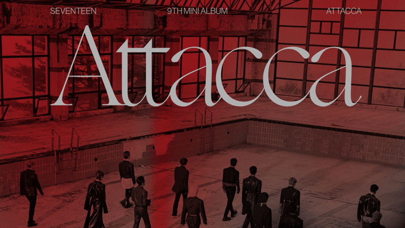 SEVENTEEN Reveal Upcoming Album  ATTACCA , Searching For Love Again!