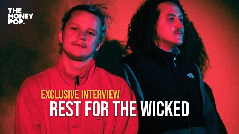 Exclusive Interview: Rest For The Wicked Talks All Things 'Feel The Same Way'