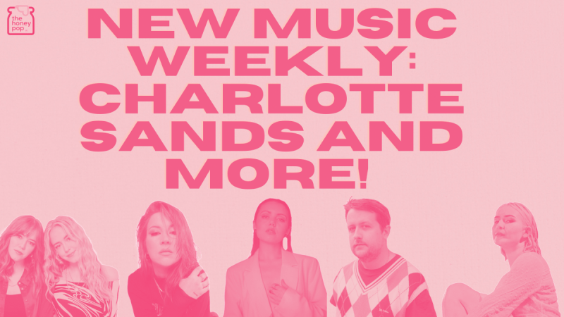 New Music Weekly: Charlotte Sands and More!
