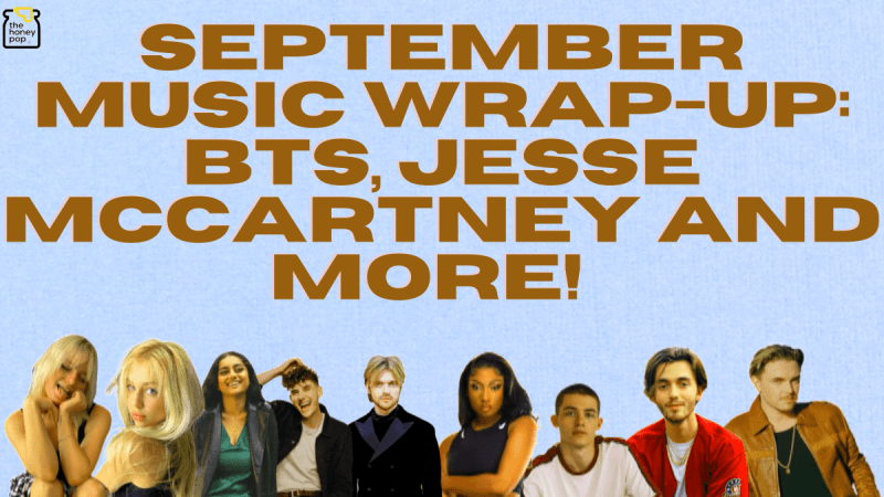 September Music Wrap-Up: BTS, Jesse Mccartney and More!