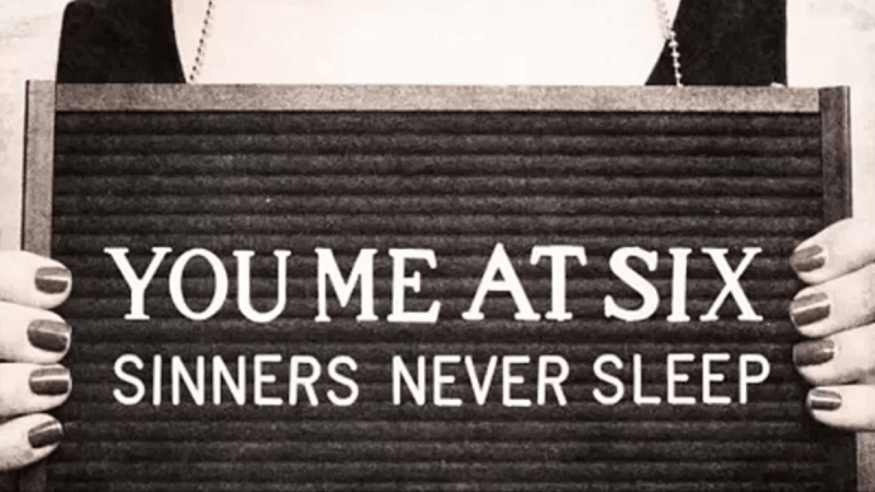 10 Life-Changing Lyrics From You Me At Six's  Sinners Never Sleep